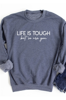 Picture of Life Is Tough But So Are You Graphic Sweatshirt